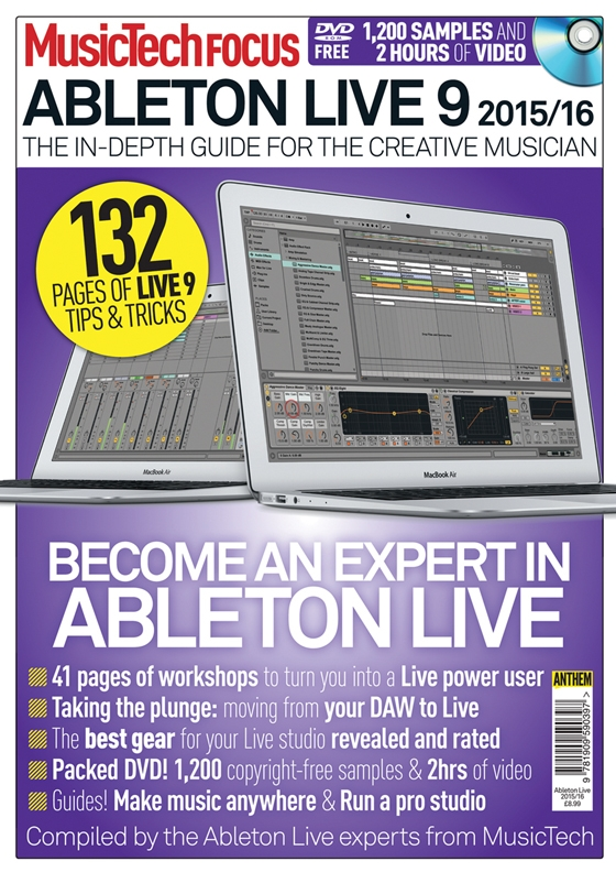Music Tech Focus Issue 40. Ableton Live 9 2015/16